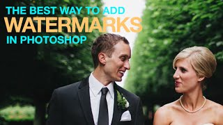The Best Way To Watermark Your Images In Photoshop