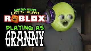 Roblox: Plays GRANNY! [Gaming Grape Plays]
