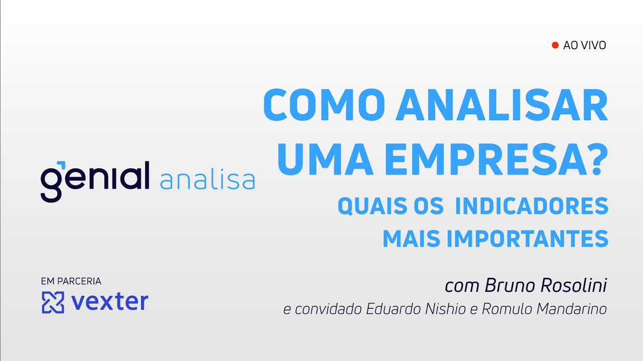 Thumbnail do vídeo: COMO ANALISAR UMA EMPRESA E QUAIS OS INDICADORES MAIS IMPORTANTES | Podcast Genial Analisa