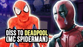 Diss to Deadpool ( Mc Spiderman )
