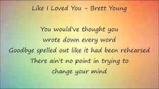 Like I Loved You - Brett Young Lyrics