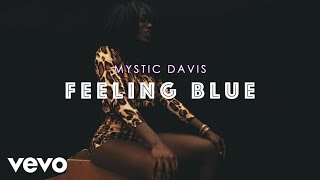 Mystic Davis - Feeling Blue