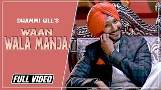 Waan Wala Manja  Dhammi Gill