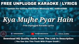 Kya Mujhe Pyaar Hai | Free Unplugged Karaoke Lyrics | Best