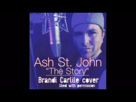 The Story- Brandi Carlile (Ash St. John cover)