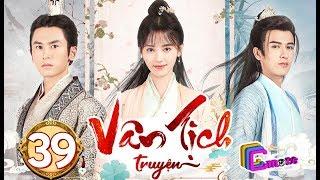 Phim Hay 2019 | Vân Tịch Truyện - Tập 39 | C-MORE CHANNEL