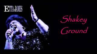 ETTA JAMES -  Shakey Ground