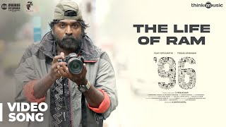 96 Songs | The Life of Ram Video Song | Vijay Sethupathi, Trisha | Govind Vasantha | C. Prem Kumar