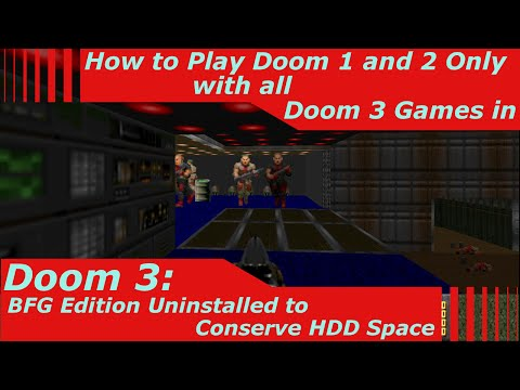 How to Play Installed Doom 3: BFG Edition Versions of Doom 1 and 2