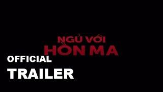 Ngủ Với Hồn Ma Official Trailer - Khởi chiếu 08.05