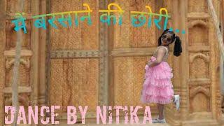 Mein barsane ki chori.. Dance by Nitika