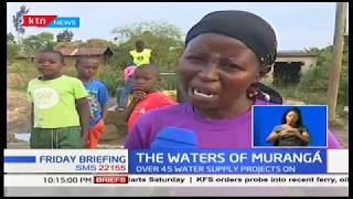 Residents of Murang\'a County hope for tapped water
