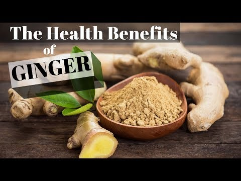 Video The Health Benefits of Ginger