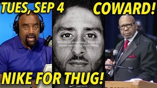 Sep 4: Nike for Thug Kaepernick; Aretha Preacher Cowers after Funeral!