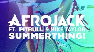 Afrojack  khalil   SummerThing! audio only ft  Pitbull  Mike Taylor