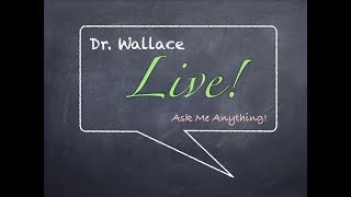 Dr. Wallace Live!   Episode 1