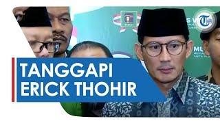 Tanggapan Sandiaga Uno soal Gebrakan Menteri BUMN Erick Thohir: Saya Harap Terus Istikamah