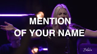 Mention of Your Name + Spontaneous | Jenn Johnson, Josh Baldwin, Brittany Mondesier | Bethel Church