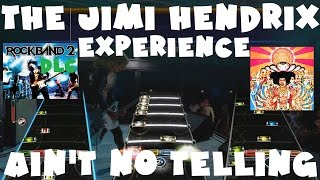 The Jimi Hendrix Experience - Ain't No Telling - Rock Band 2 DLC (March 30th, 2010)(REMOVED AUDIO)