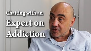 Chatting with an Expert on Addiction