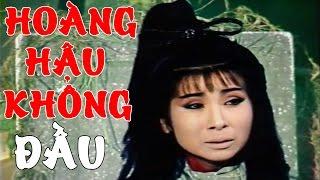 CẢI LƯƠNG VIỆT   Minh Vương Chí Linh - Hoàng Hậu Không Đầu Tâp 2   Cải Lương Tuồng Cổ