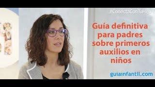 Guía práctica de Primeros Auxilios para madres y padres | #ConectaConTuHijo