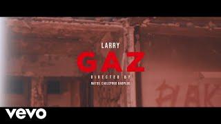 Larry   Gaz (Clip Officiel)