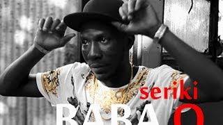 SERIKI   BABA O (Official Video)