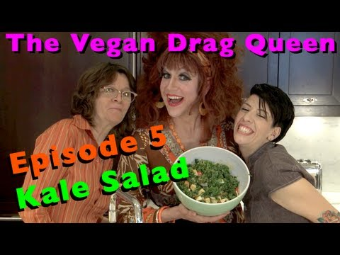The Vegan Drag Queen - Episode 5 (Kale Salad)