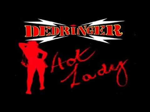 Dedringer...Hot Lady online metal music video by DED RINGER