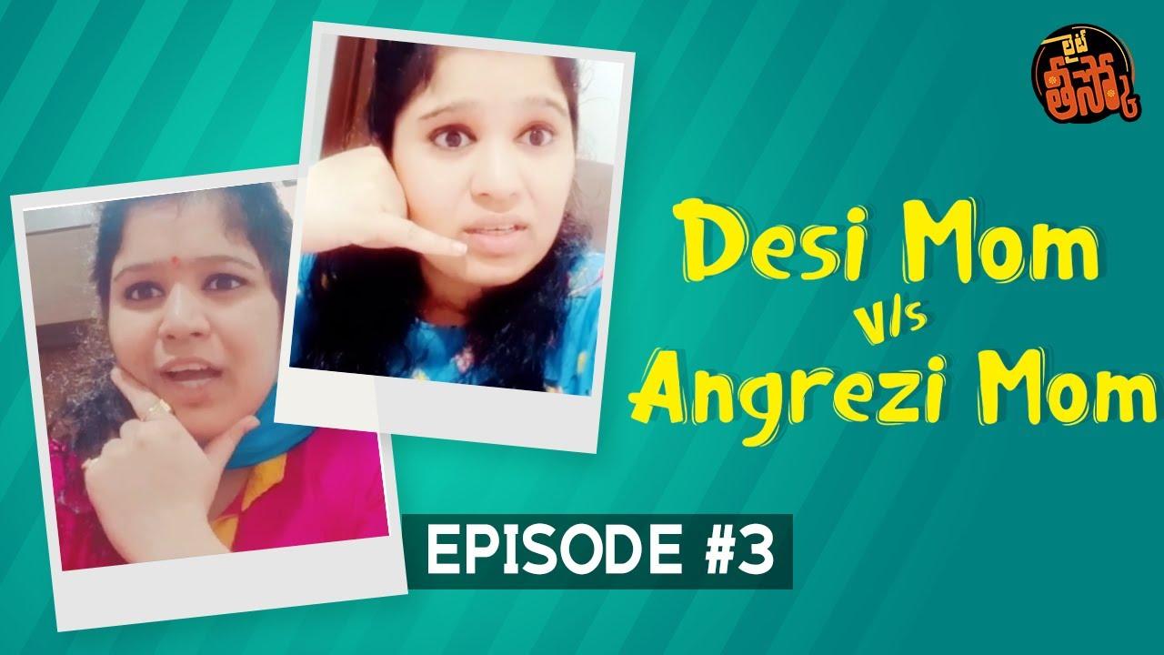 Desi Mom Vs Angrezi Mom || RJ Prateeka || Lite Theesko Episode 3