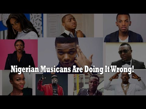HERE's WHAT NIGERIAN MUSICIANS ARE DOING WRONG...