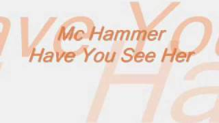 Mc Hammer   Have You See Her