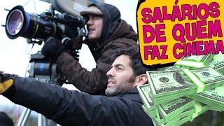 OS SALÁRIOS DE QUEM FAZ CINEMA!