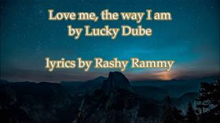Lucky Dube Love Me The Way I Am Lyrics