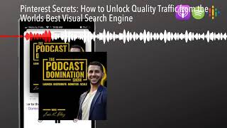 Pinterest Secrets: How to Unlock Quality Traffic from the Worlds Best Visual Search Engine