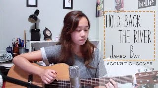 Hold Back the River - James Bay    Acoustic Cover   ItsChrisstime
