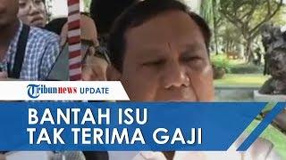 Prabowo Bantah Disebut Tak Akan Terima Gaji, Rumah, dan Mobil Dinas: Beritanya Dari Mana?