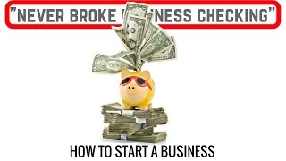 How to Set Up Your Business Checking -Never BROKE | How To Start A Business Fast