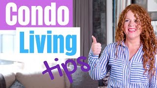 Condo Living Tips When Downsizing From House To A Condo