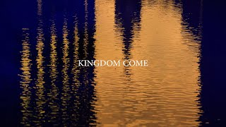 Kingdom Come (Lift Up Your Heads)