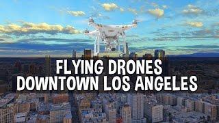 FLYING DRONES IN DOWNTOWN LOS ANGELES | Zack Bergman