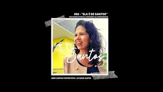 #Podcast #02 ''Ela é de Santos'' Educadora estimula autonomia nos estudos Podcast Amo Santos Entrevista