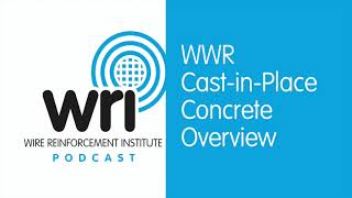 WWR Cast-In-Place Concrete Overview