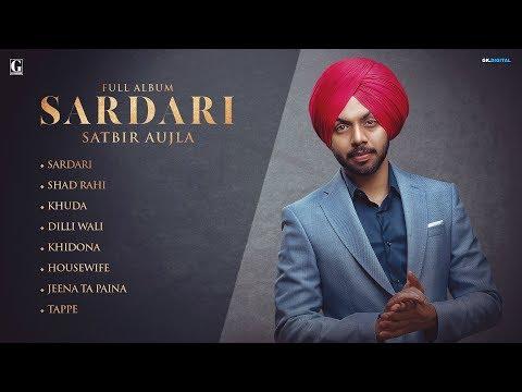 SARDARI : SATBIR AUJLA ( Full Song ) Deep Jandu | Latest