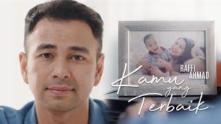 RAFFI AHMAD - KAMU YANG TERBAIK (OFFICIAL MUSIC VIDEO)