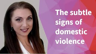 The subtle signs of domestic violence