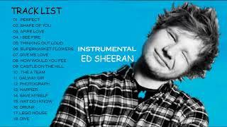 Top Best instrumental Ed Sheeran - Greatest Hits Full Playlist 2018