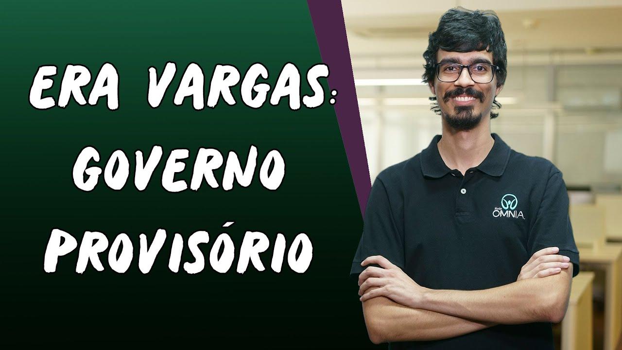 Era Vargas: Governo Provisório
