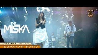 THE MISKA - Lupakan Kamu (Official Video)